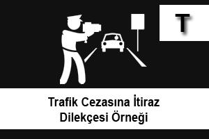 trafik cezasına itiraz dilekçesi örneği