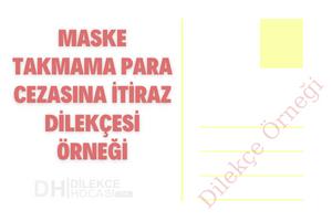 Maske Takmama Para Cezasına İtiraz Dilekçesi Örneği